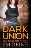 Dark Union (The Descent Series, #3) book summary, reviews and downlod