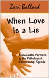 When Love Is a Lie - Narcissistic Partners & the (Pathological) Relationship Agenda book summary, reviews and download