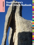 Insiders' Guide® to South Dakota's Black Hills & Badlands: Sixth Edition book summary, reviews and download