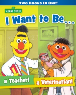 I Want to Be a Teacher! I Want to Be a Veterinarian! (Sesame Street) E-Book Download