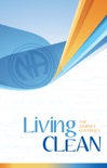 Living Clean: The Journey Continues book summary, reviews and download