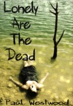 Lonely Are The Dead book summary, reviews and download
