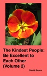 The Kindest People: Be Excellent to Each Other (Volume 2) book summary, reviews and downlod