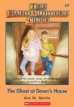 The Ghost at Dawn's House (The Baby-Sitters Club, 9) book summary, reviews and download
