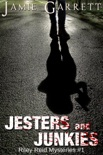 Jesters and Junkies - Book 1 book summary, reviews and download