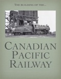 Canadian Pacific Railway book summary, reviews and download