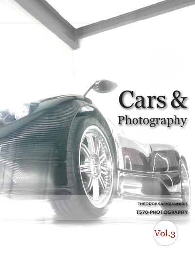Cars & Photography Vol.3 by Theodor Sarigiannidis Book Summary, Reviews and E-Book Download