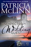 The Unexpected Wedding Guest (Marry Me contemporary romance series, Book 2) book summary, reviews and downlod