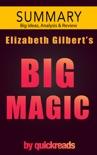 Big Magic by Elizabeth Gilbert -- Summary & Analysis book summary, reviews and downlod