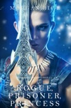 Rogue, Prisoner, Princess (Of Crowns and Glory—Book 2) book summary, reviews and downlod