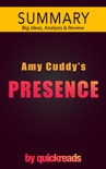 Presence by Amy Cuddy -- Summary & Analysis book summary, reviews and downlod