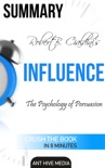 Robert Cialdini's Influence: The Psychology of Persuasion Summary book summary, reviews and downlod