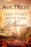Dare Valley Meets Paris Billionaire: The Complete Mini-Series book summary, reviews and downlod