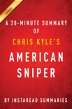 American Sniper by Chris Kyle - A 20-minute Summary book summary, reviews and downlod