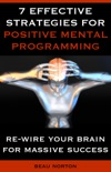 7 Effective Strategies for Positive Mental Programming book summary, reviews and download