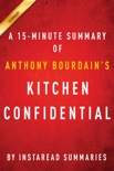 Kitchen Confidential by Anthony Bourdain - A 15-minute Summary book summary, reviews and downlod