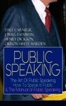 PUBLIC SPEAKING: The Art Of Public Speaking, How To Speak In Public & The Manual of Public Speaking book summary, reviews and downlod