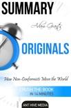 Adam Grant's Originals: How Non-Conformists Move the World Summary book summary, reviews and downlod