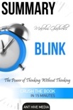 Malcolm Gladwell's Blink The Power of Thinking Without Thinking Summary book summary, reviews and downlod