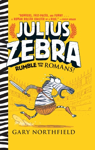 Julius Zebra: Rumble with the Romans! by Candlewick Press, Inc. book summary, reviews and downlod