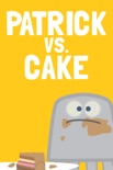 Patrick vs. Cake book summary, reviews and downlod
