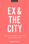 Ex and the City book summary, reviews and downlod