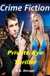 Crime Fiction: Private Eye Thriller book summary, reviews and download