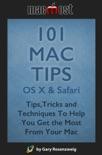 101 Mac Tips: OS X & Safari book summary, reviews and download