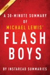 Flash Boys by Michael Lewis - A 30 Minute Summary book summary, reviews and downlod