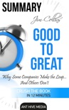 Jim Collins' Good to Great Why Some Companies Make the Leap … And Others Don't Summary book summary, reviews and downlod