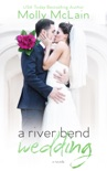 A River Bend Wedding book summary, reviews and downlod