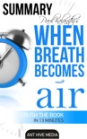 Paul Kalanithi's When Breath Becomes Air Summary book summary, reviews and downlod