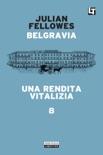 Belgravia capitolo 8 - Una rendita vitalizia book summary, reviews and downlod