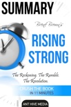 Brené Brown's Rising Strong: The Reckoning. The Rumble. The Revolution Summary book summary, reviews and downlod