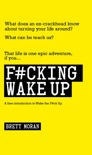 F#cking Wake Up book summary, reviews and download