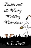 Bubba and the Wacky Wedding Wickedness book summary, reviews and downlod