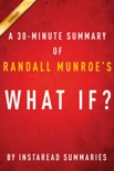 What If? by Randall Munroe - A 30-minute Instaread Summary book summary, reviews and downlod