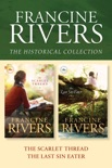 The Francine Rivers Historical Collection: The Scarlet Thread / The Last Sin Eater book summary, reviews and download