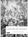 L'histoire des hommes book summary, reviews and download