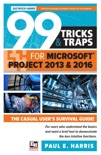 99 Tricks and Traps for Microsoft Office Project 2013 and 2016 book summary, reviews and download