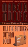Till the Butchers Cut Him Down book summary, reviews and downlod