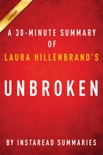 Unbroken by Laura Hillenbrand - A 30-minute Summary book summary, reviews and downlod