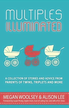 Multiples Illuminated: A Collection of Stories and Advice From Parents of Twins, Triplets and More E-Book Download