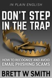 Don't Step in the Trap: How to Recognize and Avoid Email Phishing Scams book summary, reviews and download