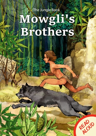 The Jungle Book: Mowgli's Brothers - Read Aloud by Grzegorz Kumik book summary, reviews and downlod