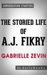 The Storied Life of A. J. Fikry: A Novel by Gabrielle Zevin Conversation Starters book summary, reviews and downlod