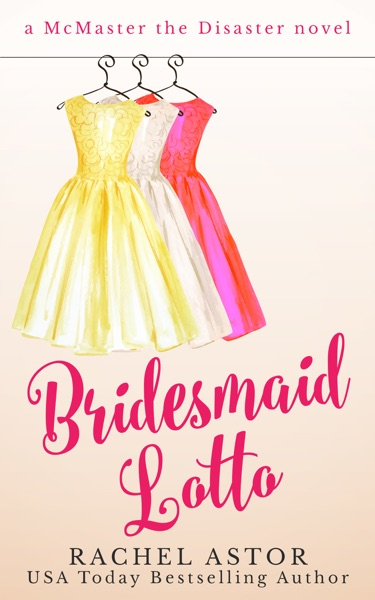 Bridesmaid Lotto by Rachel Astor Book Summary, Reviews and E-Book Download