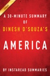 America by Dinesh D'Souza - A 30-minute Summary book summary, reviews and downlod