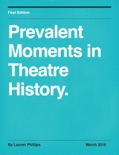 Prevalent Moments in Theatre History. book summary, reviews and download