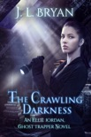 The Crawling Darkness (Ellie Jordan, Ghost Trapper Book 3) book summary, reviews and download